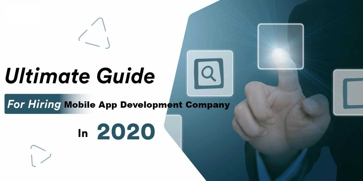 Complete Guide to Hire the Best Mobile App Development Company - 2020 | Relia Software